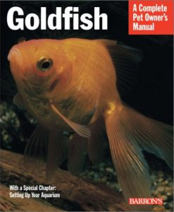 A Complete Pet Owner's Manual - Goldfish