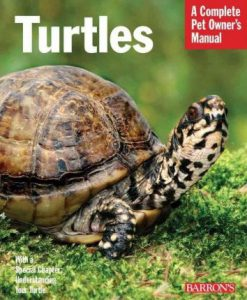 A Complete Pet Owner's Manual - Turtles